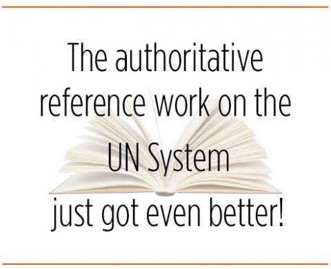 The authoritative  reference work on the  UN System just got even better!